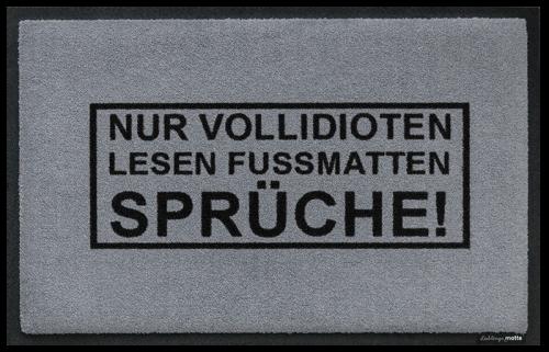 Fußmatte Nur Vollidioten lesen Fussmattensprüche